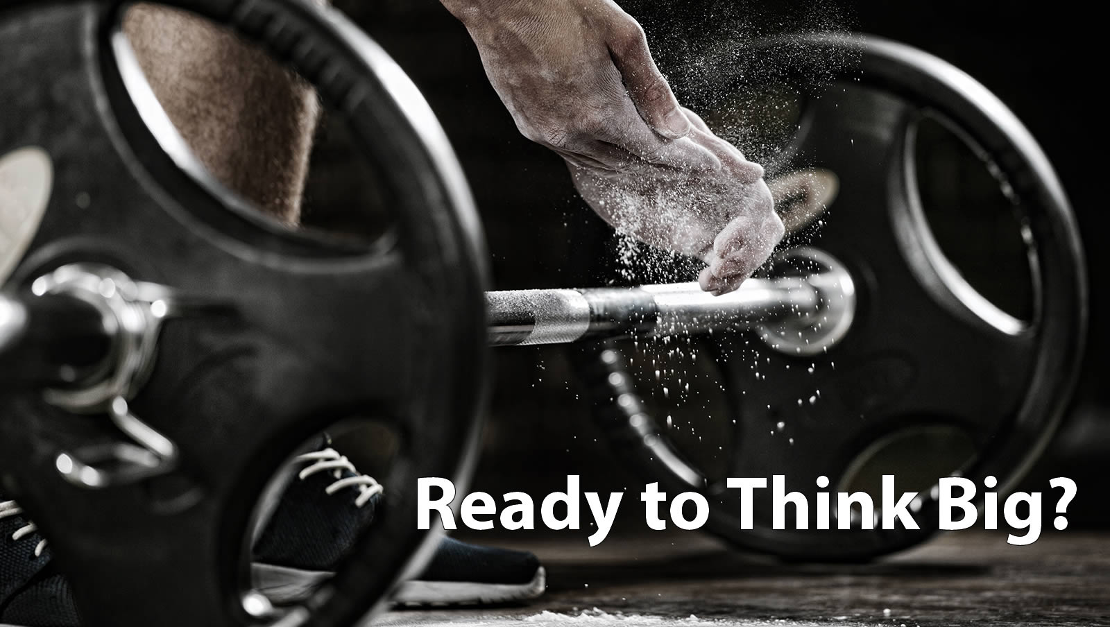 Ready to Think Big?